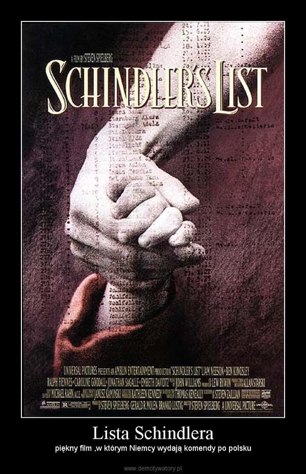 Lista Schindlera – piękny film ,w którym Niemcy wydają komendy po polsku