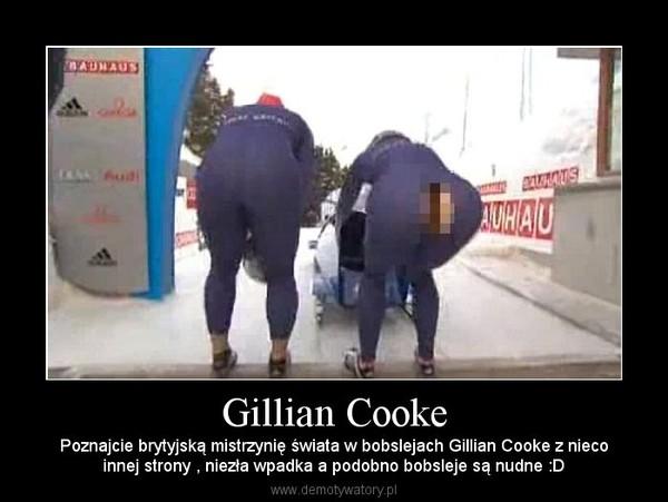 Gillian Cooke – Poznajcie brytyjską mistrzynię świata w bobslejach Gillian Cooke z niecoinnej strony , niezła wpadka a podobno bobsleje są nudne :D