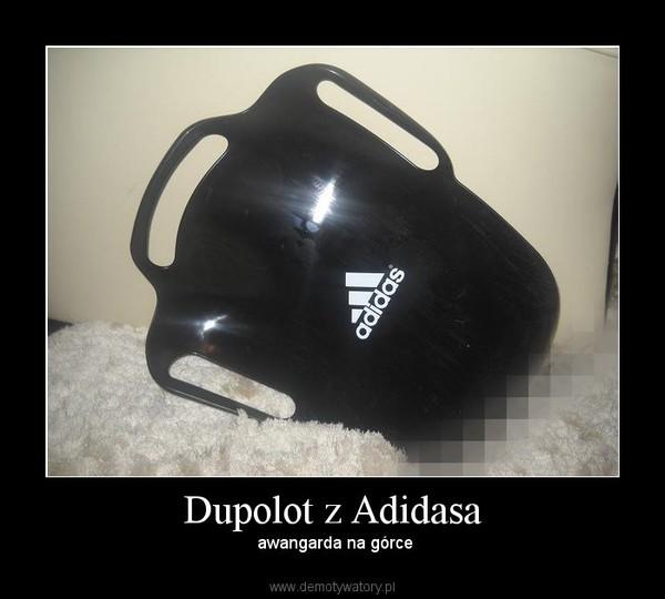 Dupolot z Adidasa –  awangarda na górce