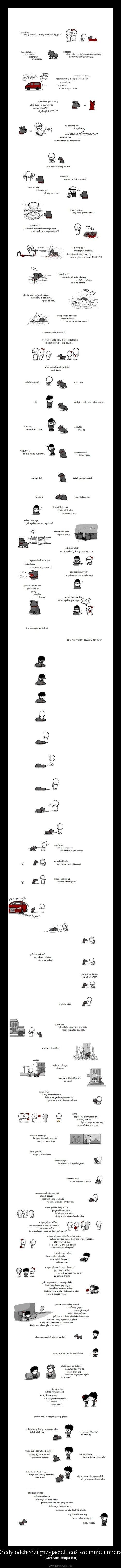 """""""Kiedy odchodzi przyjaciel, coś we mnie umiera."""""""