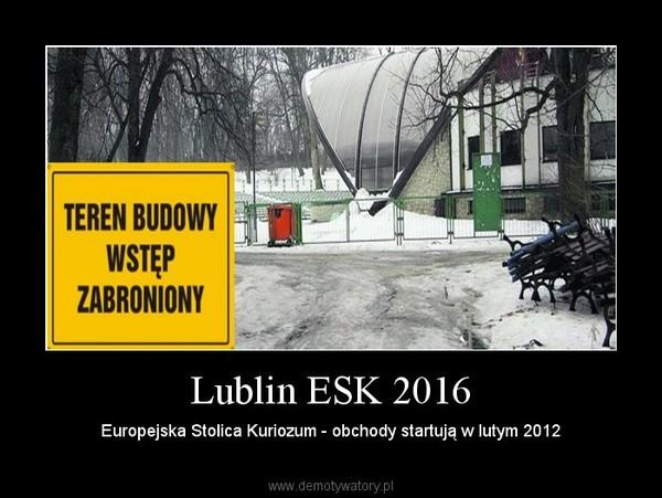 Lublin ESK 2016 – Europejska Stolica Kuriozum - obchody startują w lutym 2012