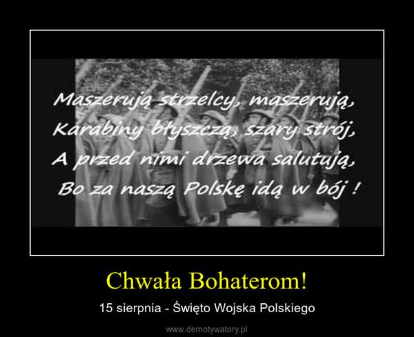 Chwała Bohaterom! – 15 sierpnia - Święto Wojska Polskiego