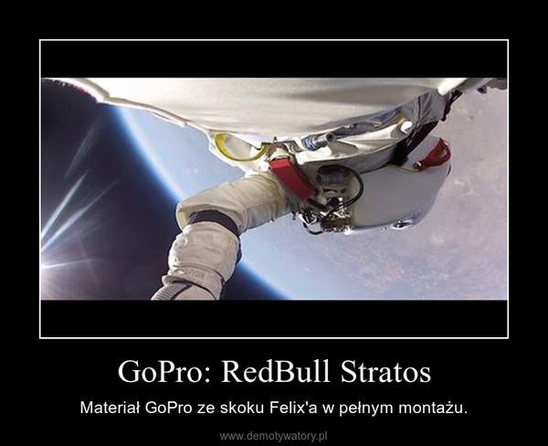 GoPro: RedBull Stratos – Materiał GoPro ze skoku Felix'a w pełnym montażu.