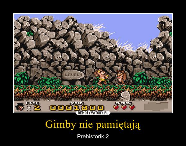 Gimby nie pamiętają – Prehistorik 2