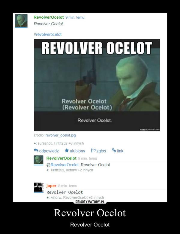 Revolver Ocelot – Revolver Ocelot