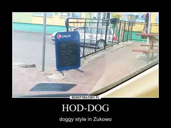 HOD-DOG – doggy style in Zukowo
