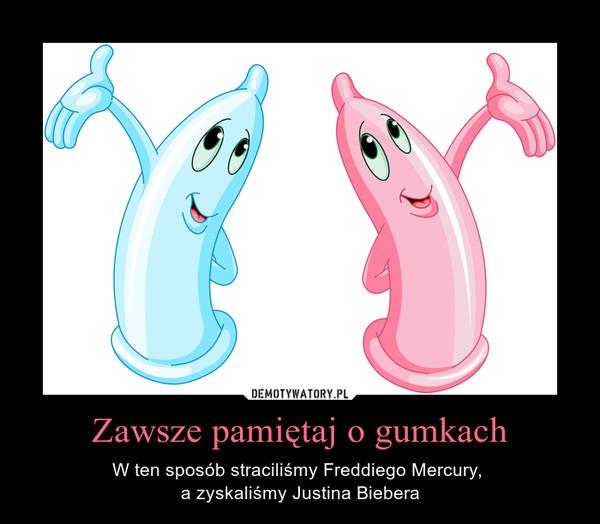 Zawsze pamiętaj o gumkach – W ten sposób straciliśmy Freddiego Mercury, a zyskaliśmy Justina Biebera