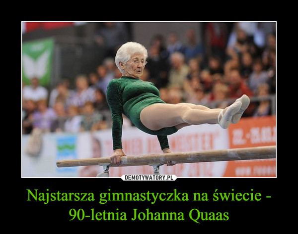 Najstarsza gimnastyczka na świecie - 90-letnia Johanna Quaas –