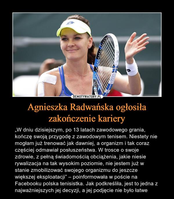 Agnieszka Radwańska ogłosiła zakończenie kariery