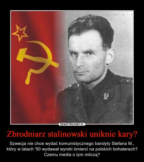 Zbrodniarz stalinowski uniknie kary?