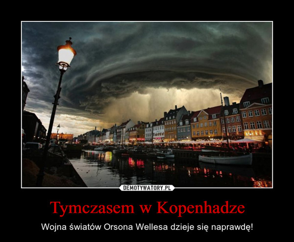 Tymczasem w Kopenhadze – Wojna światów Orsona Wellesa dzieje się naprawdę!