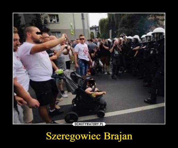Szeregowiec Brajan –