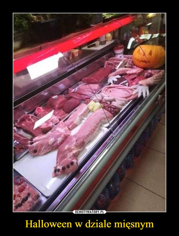 Halloween w dziale mięsnym –