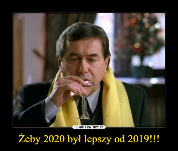 Żeby 2020 był lepszy od 2019!!! –