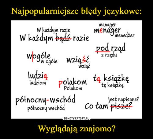Najpopularniejsze błędy językowe: Wyglądają znajomo?
