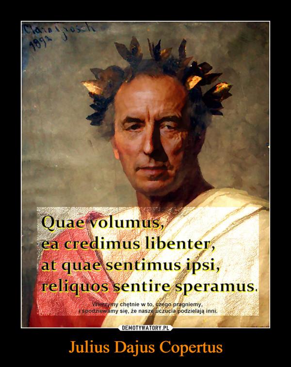 Julius Dajus Copertus –
