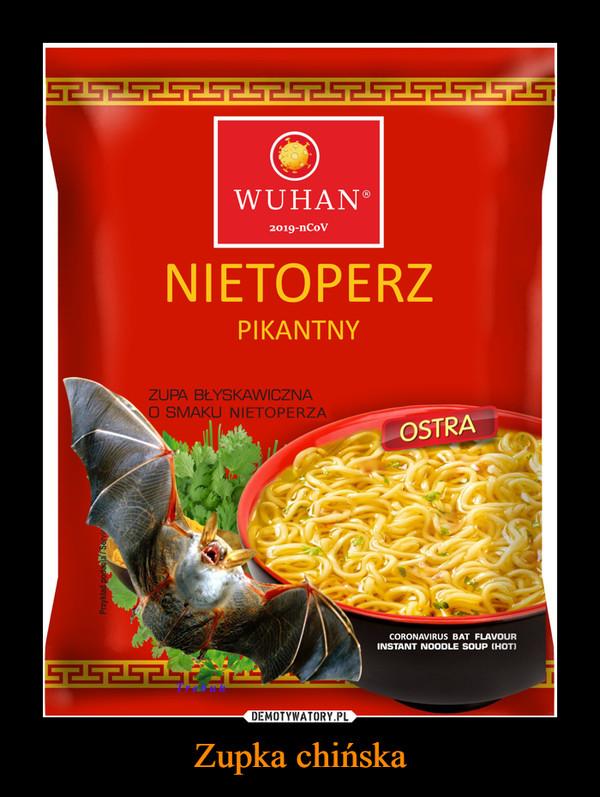 Zupka chińska –  WUHANNIETOPERZ PIKANTNY