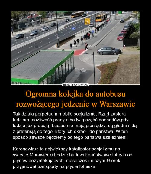 Ogromna kolejka do autobusu rozwożącego jedzenie w Warszawie