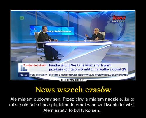 News wszech czasów