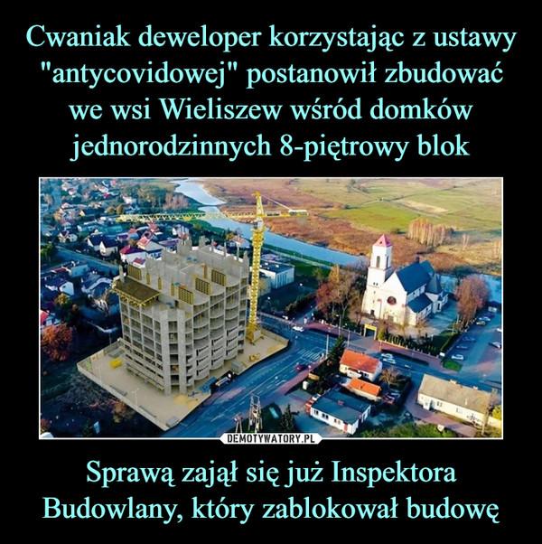 Sprawą zajął się już Inspektora Budowlany, który zablokował budowę –