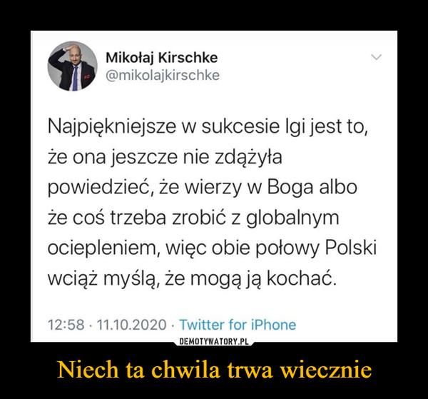 Niech ta chwila trwa wiecznie –  Mikołaj Kirschke @mikolajkirschke Najpiękniejsze w sukcesie Igi jest to, że ona jeszcze nie zdążyła powiedzieć, że wierzy w Boga albo że coś trzeba zrobić z globalnym ociepleniem, więc obie połowy Polski wciąż myślą, że mogą ją kochać.