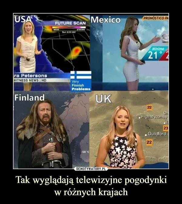Tak wyglądają telewizyjne pogodynkiw różnych krajach –