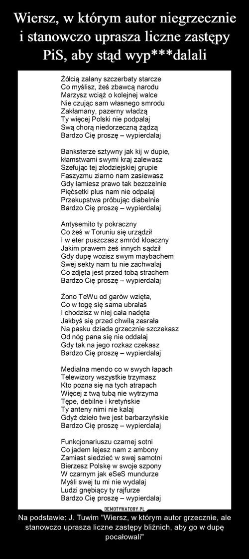 Wiersz, w którym autor niegrzecznie i stanowczo uprasza liczne zastępy PiS, aby stąd wyp***dalali