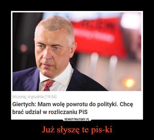 Już słyszę te pis-ki –  Wczoraj. 4 grudnia (19:54)Giertych: Mam wolę powrotu do polityki. Chcębrać udział w rozliczaniu PiS