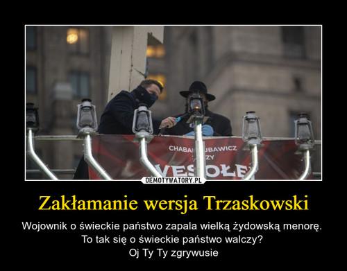 Zakłamanie wersja Trzaskowski