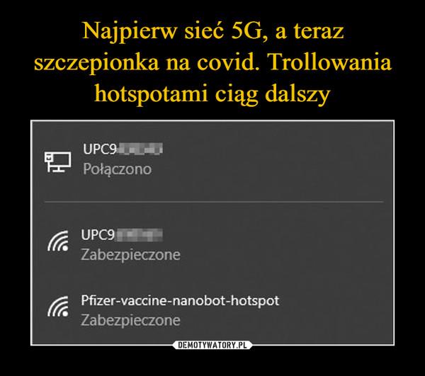 –  UPC9PołączonoUPC9|ZabezpieczonePfizer-vaccine-nanobot-hotspotZabezpieczone