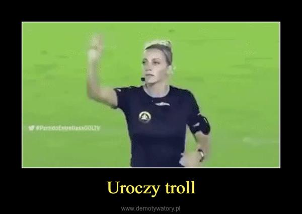 Uroczy troll –