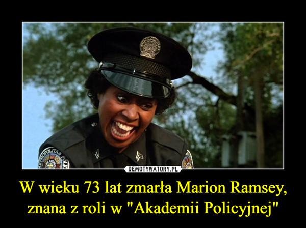 """W wieku 73 lat zmarła Marion Ramsey, znana z roli w """"Akademii Policyjnej"""""""