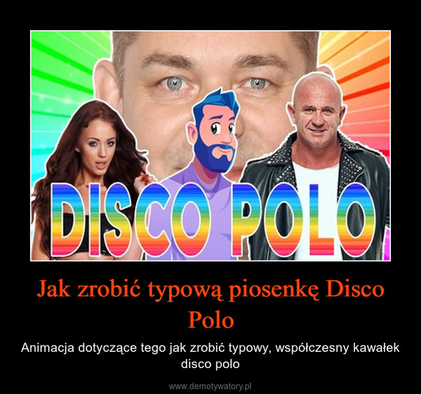 Jak zrobić typową piosenkę Disco Polo – Animacja dotyczące tego jak zrobić typowy, współczesny kawałek disco polo