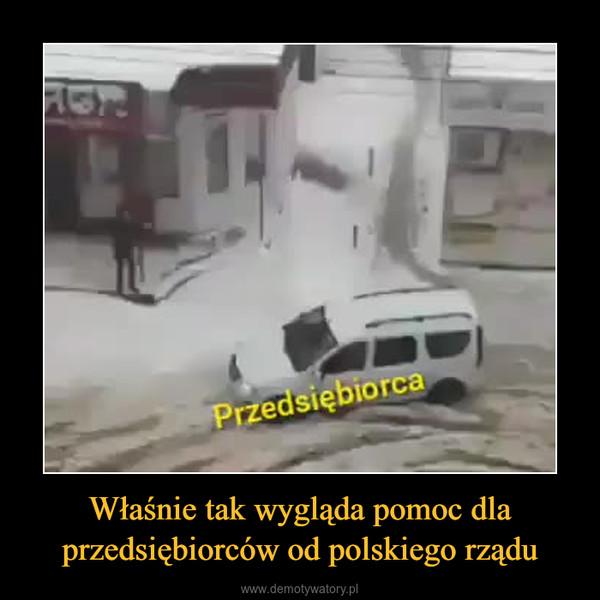 Właśnie tak wygląda pomoc dla przedsiębiorców od polskiego rządu –