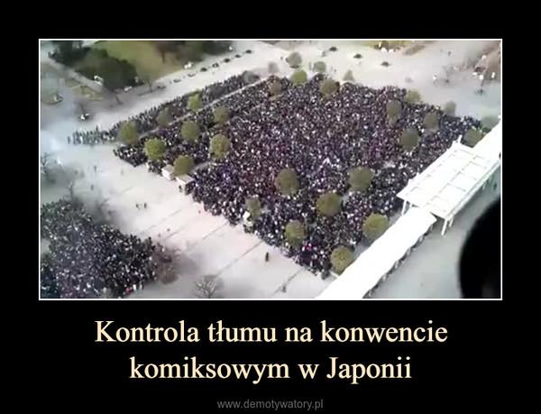 Kontrola tłumu na konwencie komiksowym w Japonii –