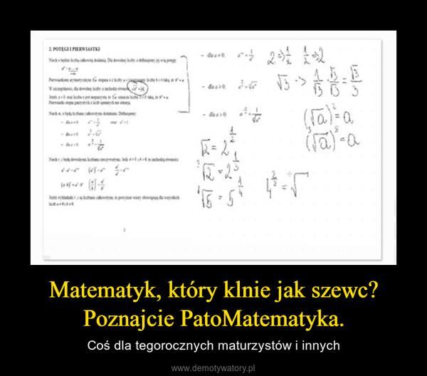 Matematyk, który klnie jak szewc? Poznajcie PatoMatematyka. – Coś dla tegorocznych maturzystów i innych