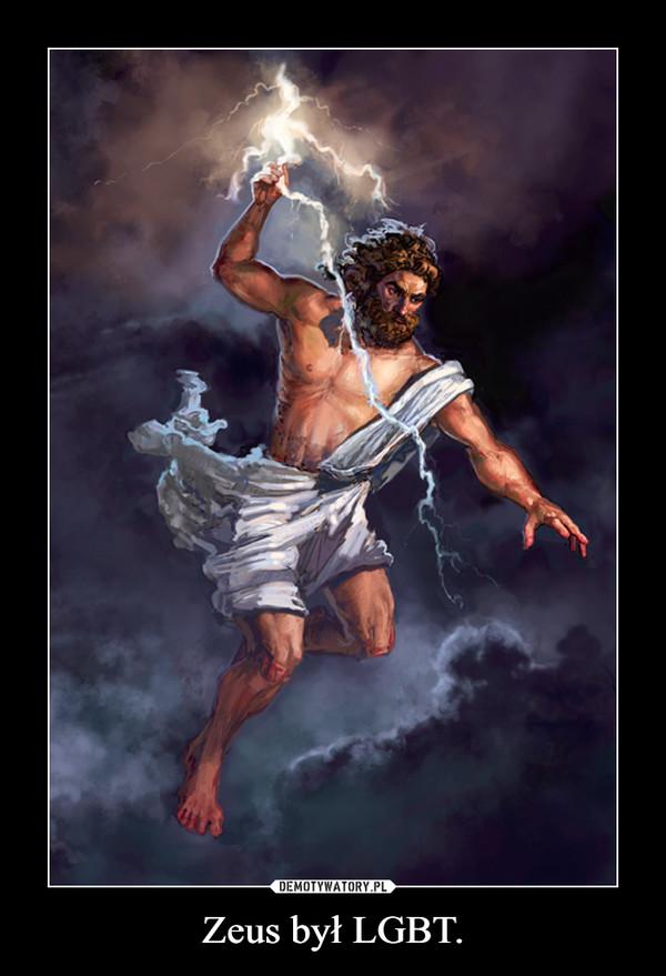 Zeus był LGBT. –