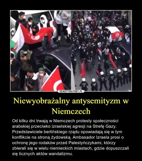 Niewyobrażalny antysemityzm w Niemczech
