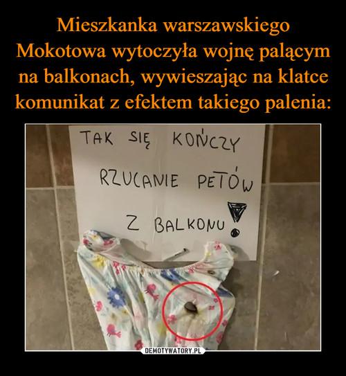 Mieszkanka warszawskiego Mokotowa wytoczyła wojnę palącym na balkonach, wywieszając na klatce komunikat z efektem takiego palenia: