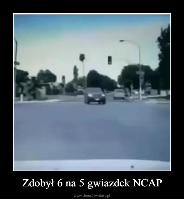 Zdobył 6 na 5 gwiazdek NCAP –