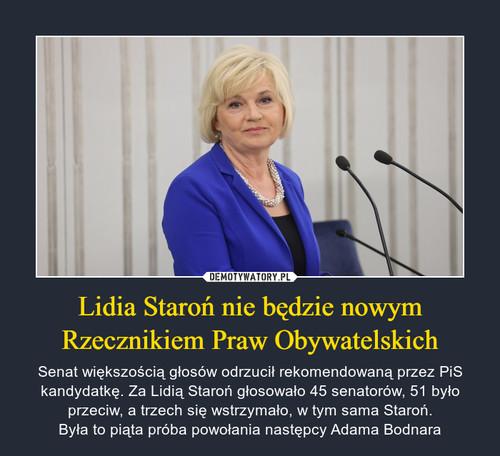 Lidia Staroń nie będzie nowym Rzecznikiem Praw Obywatelskich