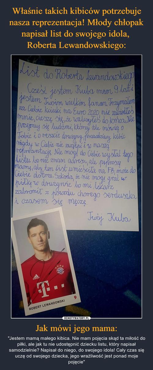 Właśnie takich kibiców potrzebuje nasza reprezentacja! Młody chłopak napisał list do swojego idola,  Roberta Lewandowskiego: Jak mówi jego mama: