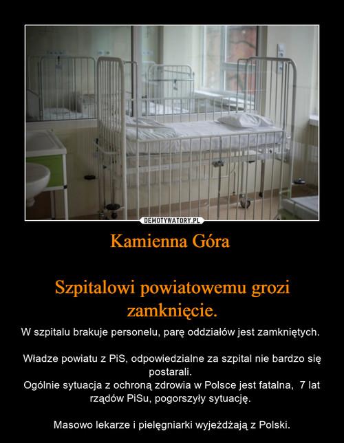 Kamienna Góra   Szpitalowi powiatowemu grozi zamknięcie.