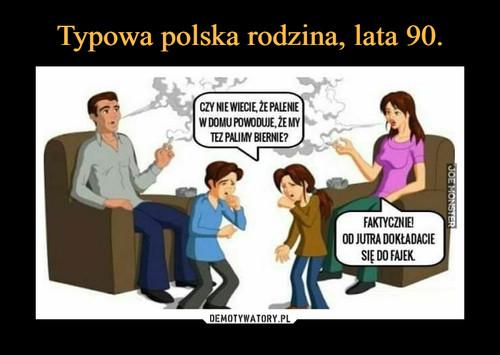 Typowa polska rodzina, lata 90.