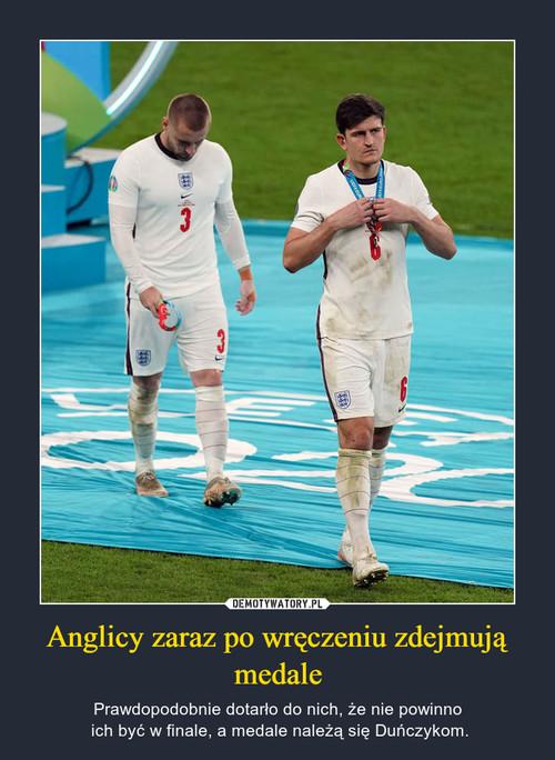 Anglicy zaraz po wręczeniu zdejmują medale
