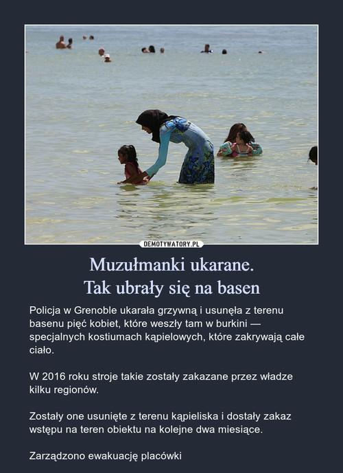 Muzułmanki ukarane. Tak ubrały się na basen