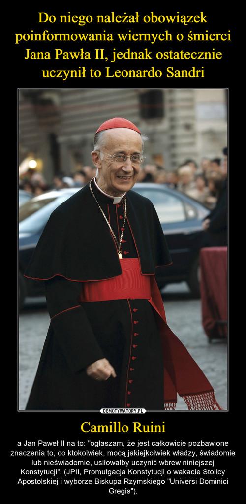 Do niego należał obowiązek poinformowania wiernych o śmierci Jana Pawła II, jednak ostatecznie uczynił to Leonardo Sandri Camillo Ruini
