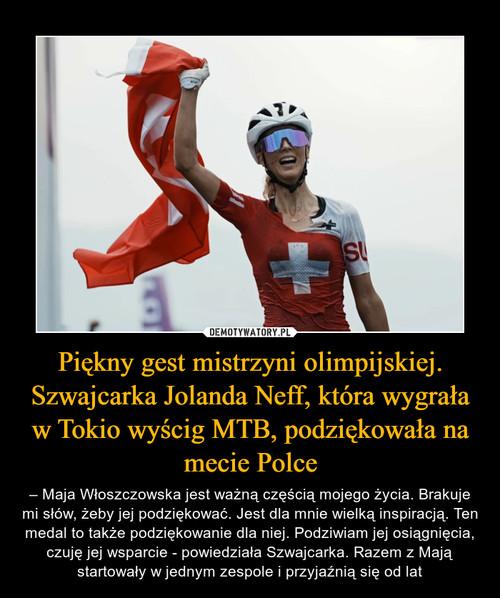 Piękny gest mistrzyni olimpijskiej. Szwajcarka Jolanda Neff, która wygrała w Tokio wyścig MTB, podziękowała na mecie Polce