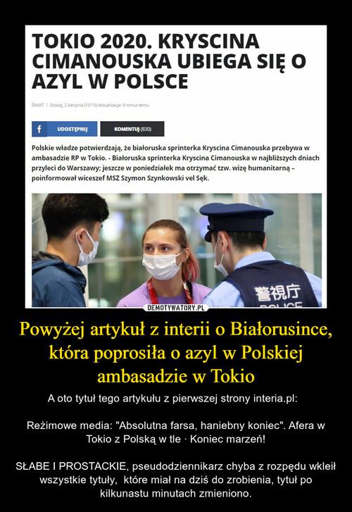Powyżej artykuł z interii o Białorusince, która poprosiła o azyl w Polskiej ambasadzie w Tokio