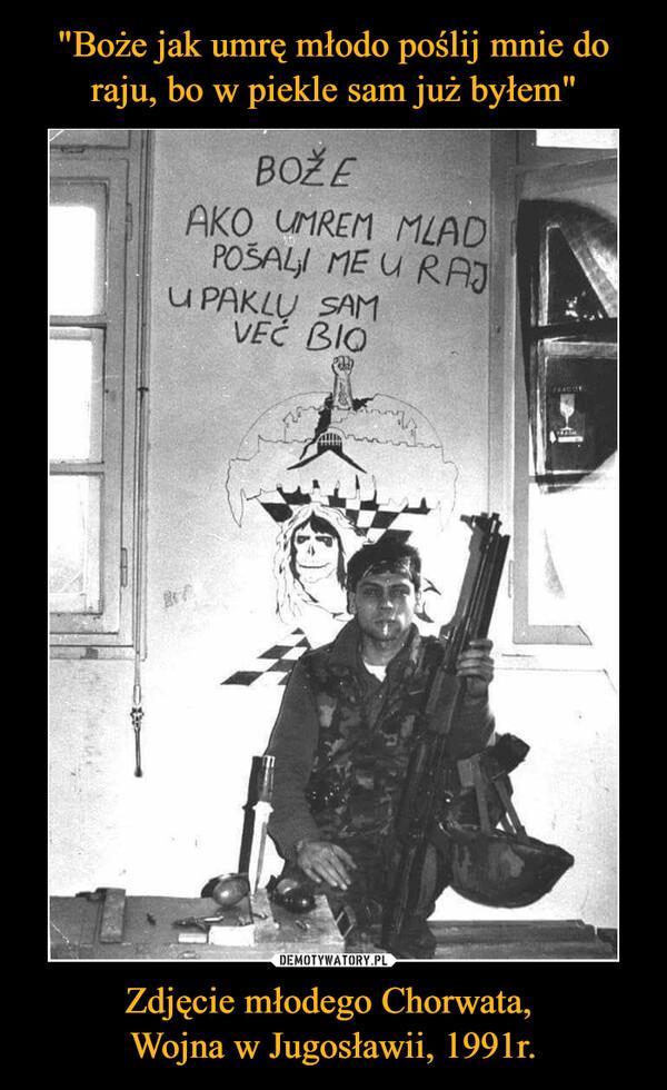 Zdjęcie młodego Chorwata, Wojna w Jugosławii, 1991r. –